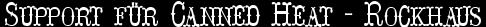 Support für Canned Heat – Rockhaus